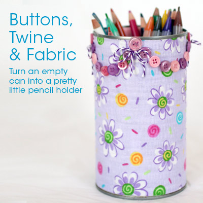upcycled can to pretty pencil holder
