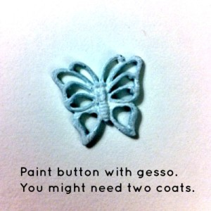 Altering Buttons - Apply Gesso to your Button