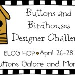 Buttons and birdhouse – Designer Challenge