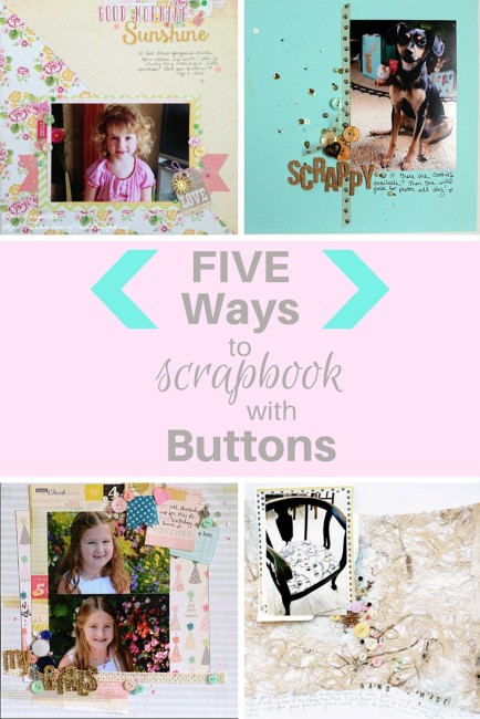 Five ways to scrapbook with buttons