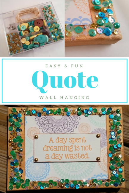 Quote Wall Hanging by Lorrie McCullers for Buttons Galore using 28 Lilac Lane embellishments. Great wall art for office